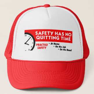 Safety Has No Quitting Time Trucker Hat