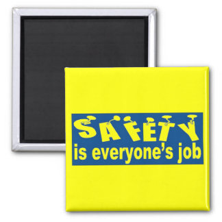 Safety is Everyone's Jobt Magnet