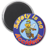 Safety is no accident. 2 inch round magnet