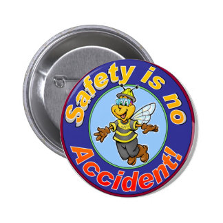 Safety is no accident. pinback button