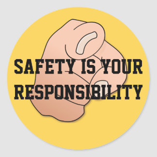 Safety is Your Responsibility Sticker