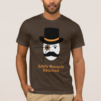 Safety Monocle Required T-Shirt