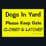 """Safety Sign: Dogs In Yard Lawn Sign<br><div class=""""desc"""">Great reminder for everyone.  Dogs In Yard,  Please Keep Gate Closed &amp; Latched.</div>"""