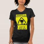 Safety Sign Warning T-Shirt