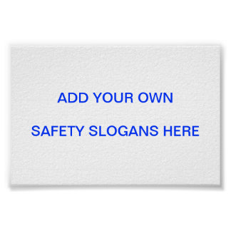Safety Slogan Sign ... Make Your Own! Posters