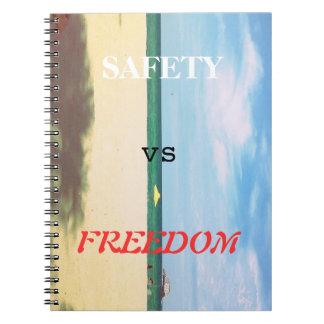 Safety Vs. Freedom Notebook