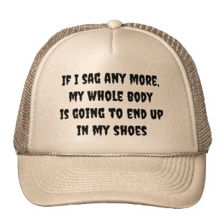 Sag Into My Shoes Hat