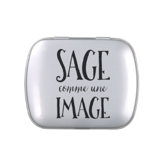 Sage Comme Une Image - Funny French Expression Candy Tin