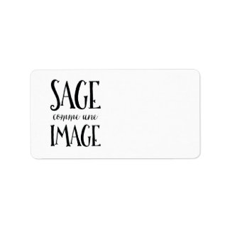 Sage Comme Une Image - Funny French Expression Label