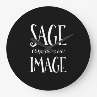 Sage Comme Une Image - Good as Gold French Saying Large Clock