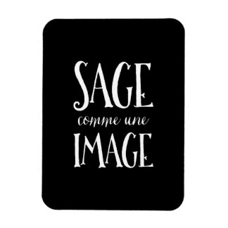 Sage Comme Une Image - Good as Gold French Saying Magnet