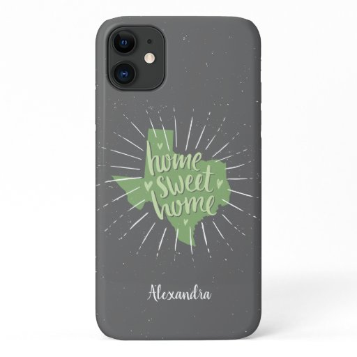 Sage Green and Gray Home Sweet Home - Texas iPhone 11 Case