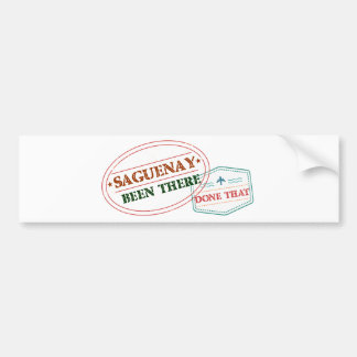 Saguenay Been there done that Bumper Sticker