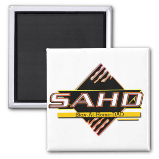 SAHD - STAY AT HOME DAD - GREAT FATHER'S DAY GIFT 2 INCH SQUARE MAGNET