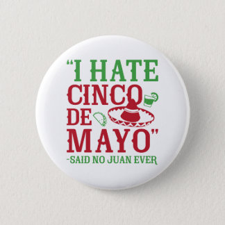 Said No Juan Ever Button