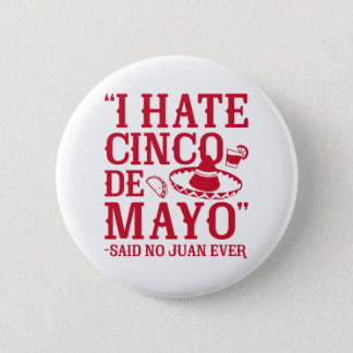 Said No Juan Ever Pinback Button
