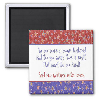 Said No Military Wife Ever Magnet