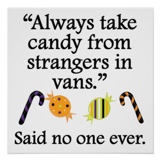 Said No One Ever: Candy From Strangers Poster