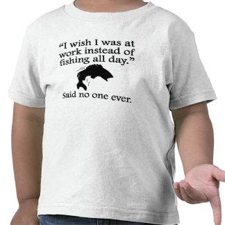 Said No One Ever: Fishing All Day Tshirt