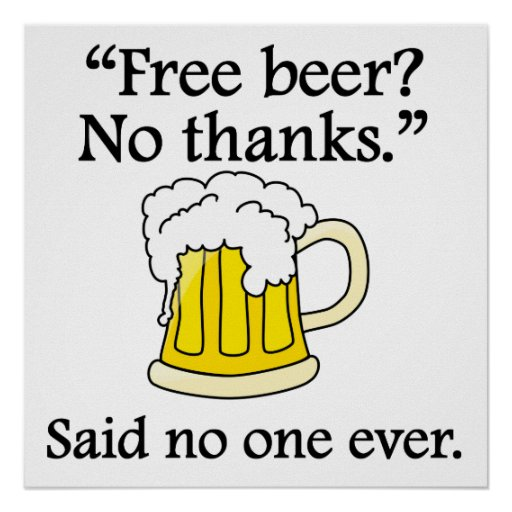 Said No One Ever: Free Beer Posters