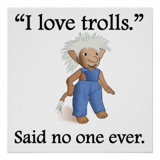 Said No One Ever: I Love Trolls Poster