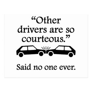 Said No One Ever: Other Drivers Postcard