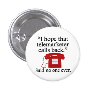 Said No One Ever: Telemarketer Buttons
