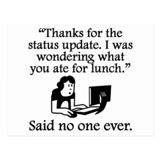 Said No One Ever: Thanks For The Status Update Postcard