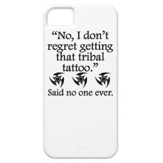 Said No One Ever: Tribal Tattoo iPhone 5 Case