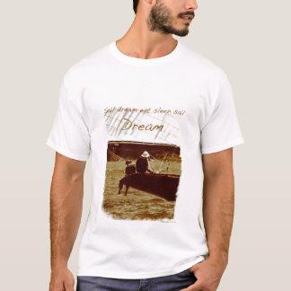 Sail  dream eat sleep sail dream T-Shirt