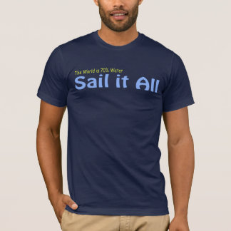 Sail it All (for dark colors) T-Shirt