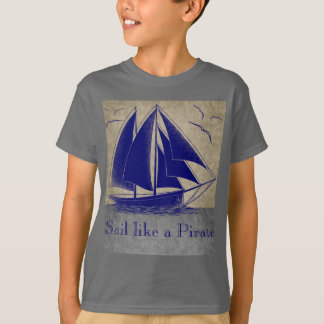 Sail like a pirate, boy nautical, vintage personal T-Shirt
