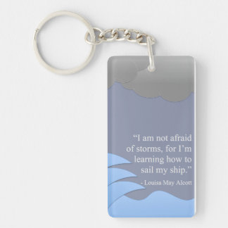 Sail Your Ship... Under Any Conditions Keychain