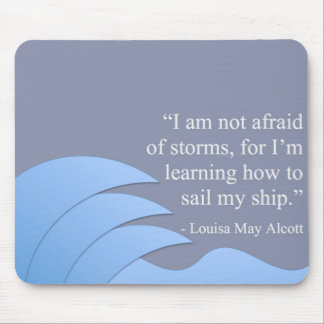 Sail Your Ship... Under Any Conditions Mouse Pad