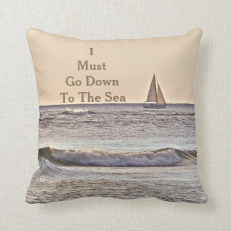 SAILBOAT AT SEA, MUTED COLORS/ I MUST GO DOWN TO THROW PILLOW