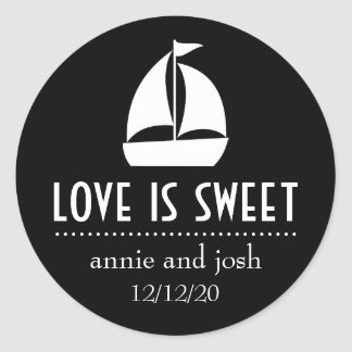 Sailboat Love Is Sweet Labels (Black) Classic Round Sticker