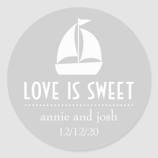 Sailboat Love Is Sweet Labels (Silver) Round Sticker