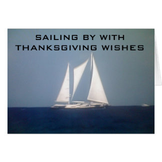 SAILING BY WITH THANKSGIVING WISHES CARD