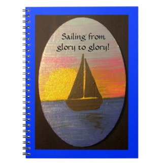 Sailing from glory to glory notebook