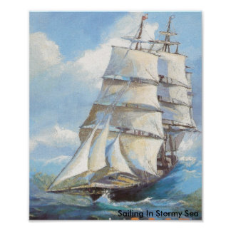 Sailing In Stormy Sea Poster
