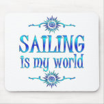 Sailing is My World Mouse Pad