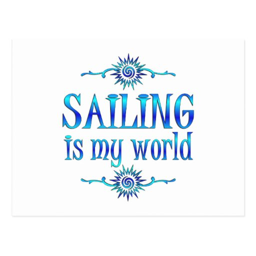 Sailing is My World Post Cards