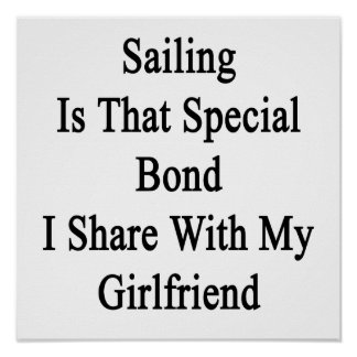 Sailing Is That Special Bond I Share With My Girlf Poster
