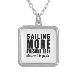 Sailing more awesome than whatever it is you do ! necklaces