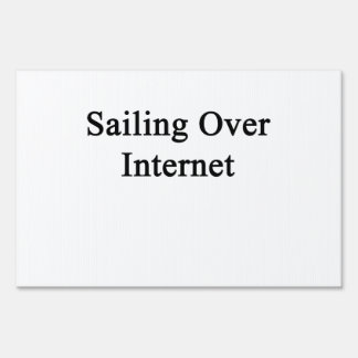 Sailing Over Internet Signs