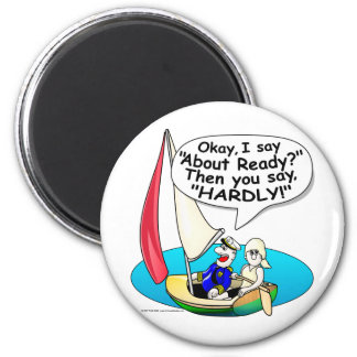 Sailing, Ready About! 2 Inch Round Magnet