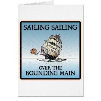 Sailing, Sailing - Over The Bounding Main Card