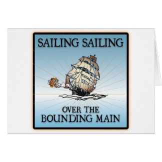 Sailing, Sailing - Over The Bounding Main Card