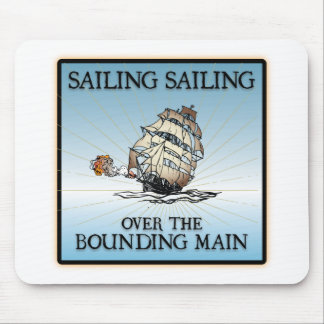 Sailing, Sailing - Over The Bounding Main Mouse Pad