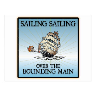 Sailing, Sailing - Over The Bounding Main Postcard